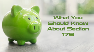 What You Should Know About Section 179